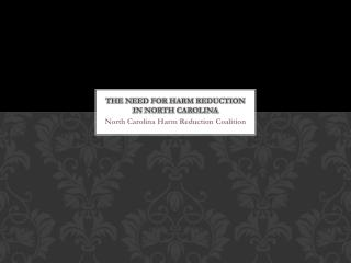 The Need for Harm Reduction in North Carolina
