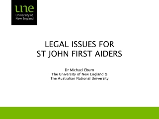 LEGAL ISSUES FOR  ST JOHN FIRST AIDERS