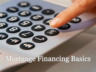 Mortgage Financing Basics