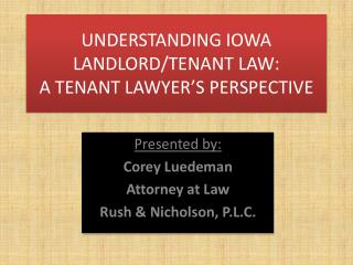 UNDERSTANDING IOWA LANDLORD/TENANT LAW: A TENANT LAWYER'S PERSPECTIVE