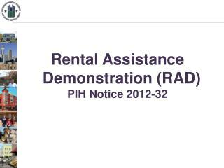 Rental Assistance Demonstration (RAD) PIH Notice 2012-32