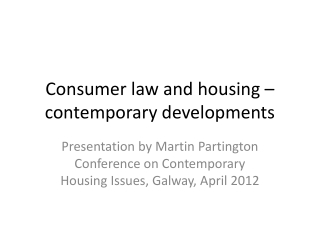 Consumer law and housing � contemporary developments