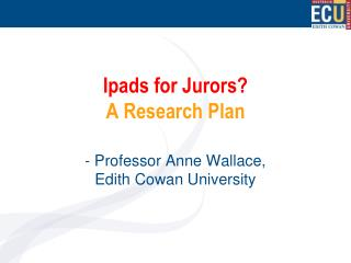 Ipads  for Jurors?   A Research Plan
