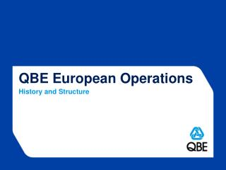 QBE  European Operations History and  Structure