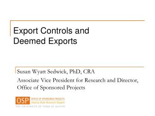 Susan Wyatt Sedwick, PhD, CRA Associate Vice President for Research and Director, Office of Sponsored Projects