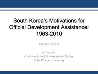 South Korea's Motivations for Official Development Assistance: 1963-2010