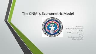 The CNMI's Econometric Model
