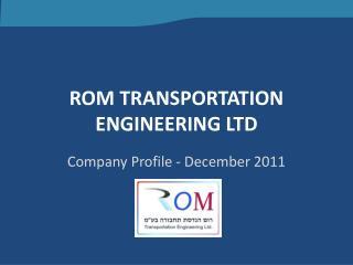 ROM TRANSPORTATION ENGINEERING LTD