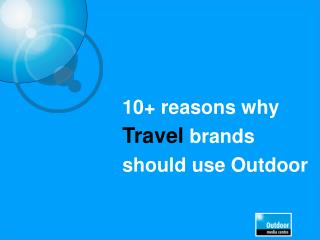 10+ reasons why  Travel brands should use Outdoor