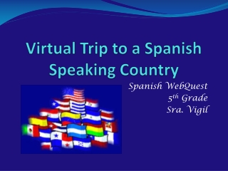 Virtual Trip to a  Spanish  Speaking  Country