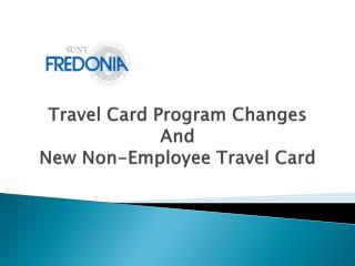 Travel Card Program Changes And  New Non-Employee Travel Card