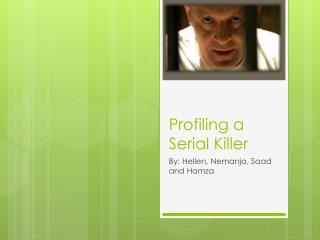 Profiling a Serial Killer