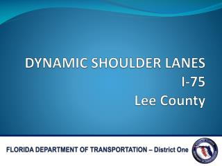 DYNAMIC SHOULDER LANES I-75 Lee County