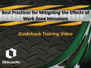 Best Practices for Mitigating the Effects of Work Zone Intrusions