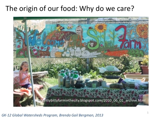 The origin of our food: Why do we care?