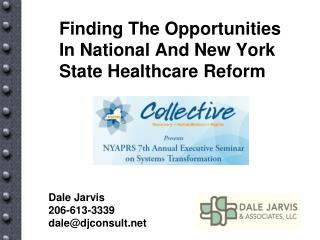 Finding The Opportunities In National And New York State Healthcare Reform