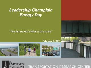 "Leadership Champlain Energy Day ""The Future  Ain't  What it Use to Be"" February 8, 2011"