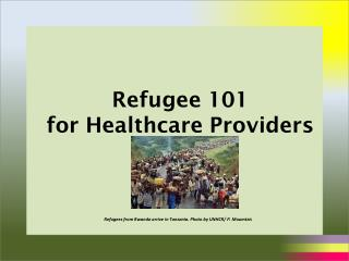 Refugee 101 for Healthcare Providers