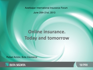 Online insurance.  Today and tomorrow