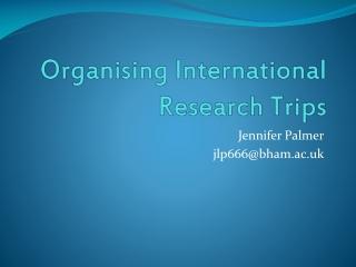 Organising International Research Trips