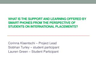What is the support and learning offered by Smart phones from the perspective of students on international placements?