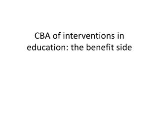 CBA of interventions in education: the benefit side