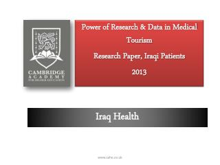 Power of Research & Data in Medical Tourism  Research Paper, Iraqi Patients 2013