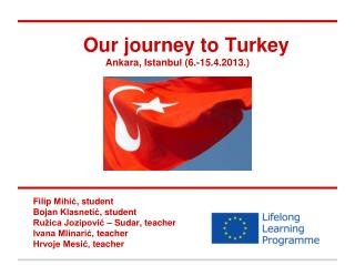 Our journey to  Turkey Ankara, Istanbul (6.-15.4.2013.)
