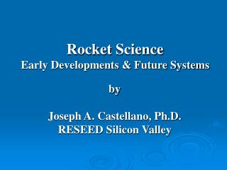 Rocket  Science Early Developments & Future Systems