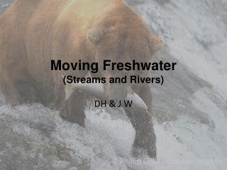 Moving Freshwater (Streams and Rivers)