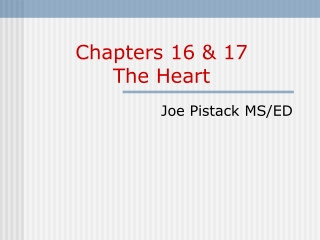 Chapters 16 & 17 The Heart