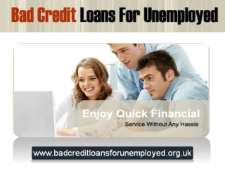 Bad Credit Loans For Unemployed Offer Easy