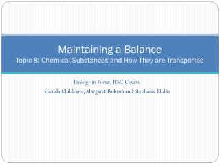 Maintaining a Balance Topic  8 :  Chemical Substances and How They  are Transported