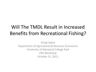 Will The TMDL Result in Increased Benefits from Recreational Fishing?