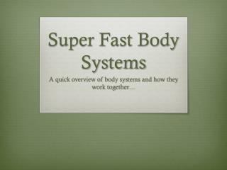 Super Fast Body Systems