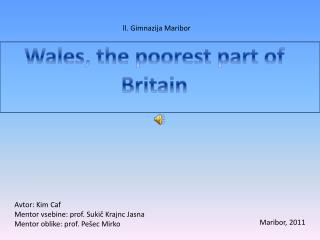 Wales, the poorest part  of Britain