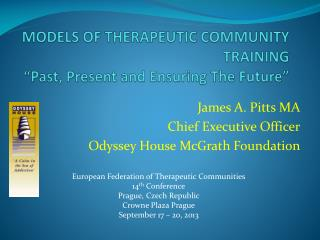MODELS OF THERAPEUTIC COMMUNITY TRAINING �Past, Present and Ensuring The Future�