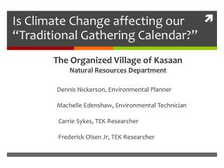 Is Climate Change affecting our �Traditional Gathering Calendar?�
