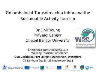 Gn �omha�ocht Turas�ireachta Inbhuanaithe Sustainable Activity Tourism
