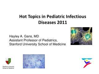 Hot Topics in Pediatric Infectious Diseases 2011