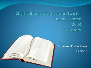 Charlie Bone and The Time Twister Jenny  Nimme 2003 Mystery