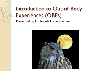 Introduction to Out-of-Body Experiences (OBEs)