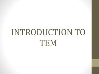 INTRODUCTION TO TEM