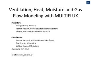 Ventilation, Heat, Moisture and Gas  F low  M odeling with MULTIFLUX