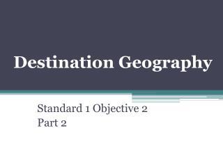 Destination Geography