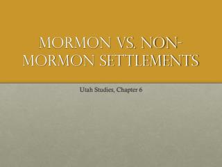 Mormon vs. Non-Mormon Settlements