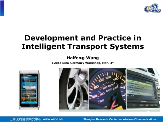 Development and Practice in Intelligent Transport Systems Haifeng Wang Y2014 Sino-Germany Workshop, Mar. 4 th