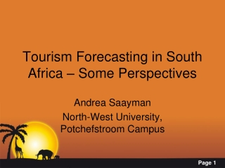 Tourism Forecasting in South Africa � Some Perspectives
