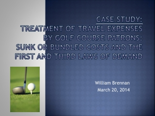 Case Study: Treatment of Travel Expenses by Golf Course Patrons:  Sunk or Bundled Costs and the First and Third Laws of