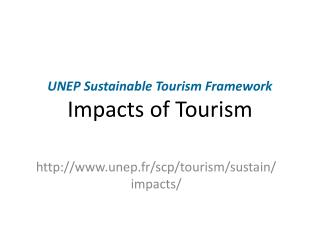 UNEP Sustainable Tourism Framework Impacts of Tourism